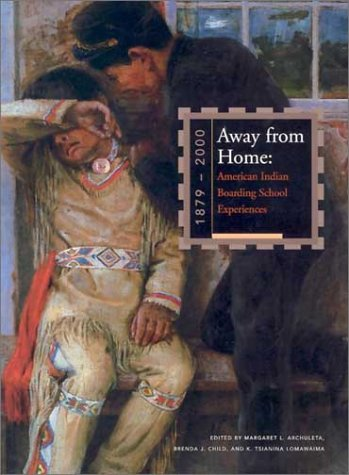 Away from Home American Indian Boarding School Experience, 1879-2000 2nd 2000 edition cover