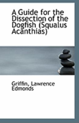 Guide for the Dissection of the Dogfish  N/A 9781113199621 Front Cover