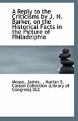 Reply to the Criticisms by J N Barker, on the Historical Facts in the Picture of Philadelphi N/A 9781113326621 Front Cover