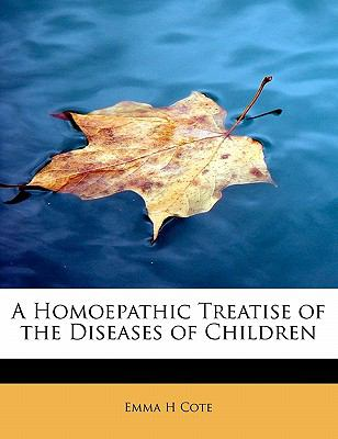 Homoepathic Treatise of the Diseases of Children  N/A 9781115773621 Front Cover