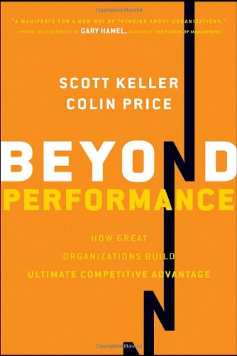 Beyond Performance How Great Organizations Build Ultimate Competitive Advantage  2011 edition cover