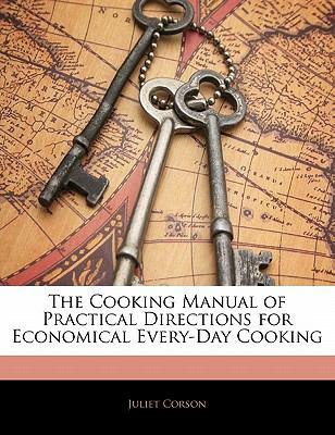 Cooking Manual of Practical Directions for Economical Every-Day Cooking N/A 9781141819621 Front Cover