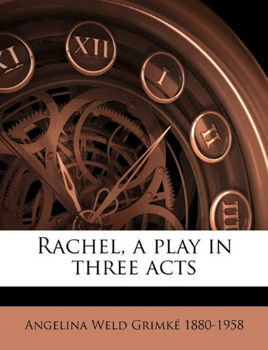 Rachel, a Play in Three Acts N/A 9781175991621 Front Cover