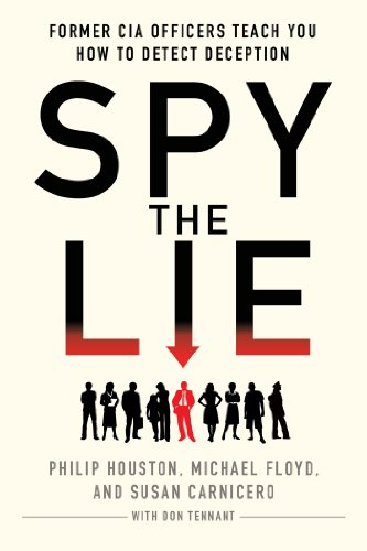 Spy the Lie Former CIA Officers Teach You How to Detect Deception  2013 edition cover