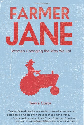 Farmer Jane Women Changing the Way We Eat  2010 edition cover