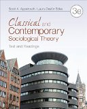 Classical and Contemporary Sociological Theory Text and Readings 3rd 2016 9781452203621 Front Cover