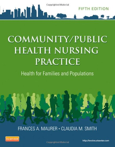 Community/Public Health Nursing Practice Health for Families and Populations 5th 2013 9781455707621 Front Cover
