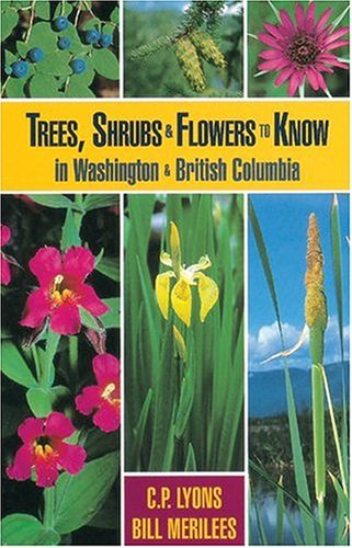 Trees, Shrubs and Flowers to Know in Washington and British Columbia  2nd (Revised) edition cover