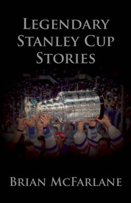 Legendary Stanley Cup Stories   2008 9781551683621 Front Cover