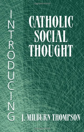 Introducing Catholic Social Thought   2010 edition cover