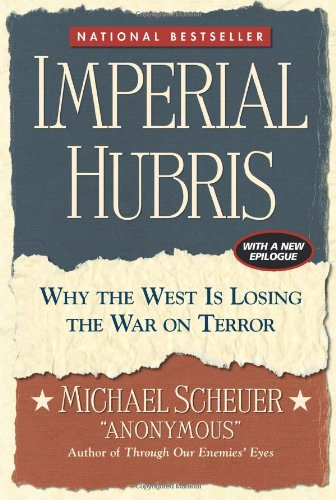 Imperial Hubris Why the West Is Losing the War on Terror  2004 edition cover