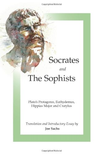 Socrates and the Sophists Plato's Protagoras, Euthydemus, Hippias and Cratylus  2011 edition cover