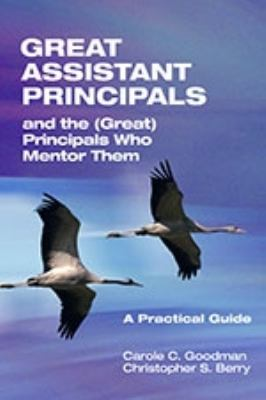 Great Assistant Principals and the (Great) Principals Who Mentor Them A Practical Guide  2011 edition cover