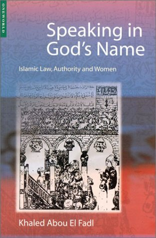 Speaking in God's Name Islamic Law, Authority and Women  2001 edition cover