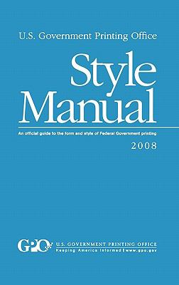 U.S. Government Printing Office Style Manual: An Official Guide to the Form and Style of Federal Government Printing  0 edition cover