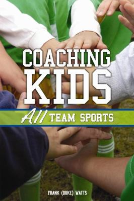 Coaching Kids All Team Sports 2nd 2011 9781932549621 Front Cover
