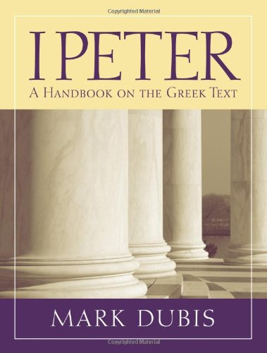 1 Peter A Handbook on the Greek Text  2010 9781932792621 Front Cover