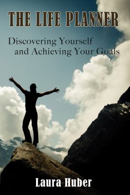 Life Planner, Discovering Yourself and Achieving Your Goals   2011 9781937698621 Front Cover