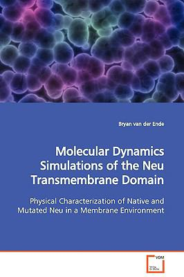 Molecular Dynamics Simulations of the Neu Transmembrane Domain:   2009 edition cover