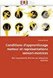 Conditions D'Apprentissage Moteur Et Reprsentations Sensori-Motrices: Des mouvements discrets aux séquences motrices N/A edition cover