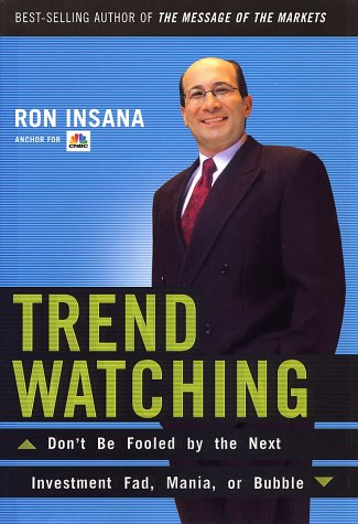 TrendWatching Don't Be Fooled by the Next Investment Fad, Mania, or Bubble  2002 9780060084622 Front Cover