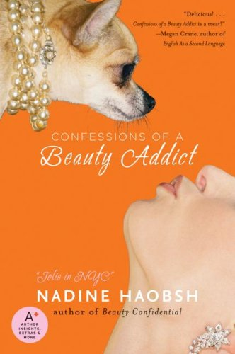 Confessions of a Beauty Addict   2009 9780061128622 Front Cover