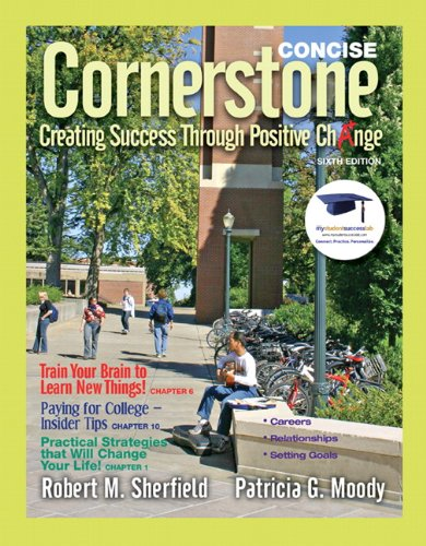 Cornerstone Creating Success Through Positive Change, Concise 6th 2011 edition cover