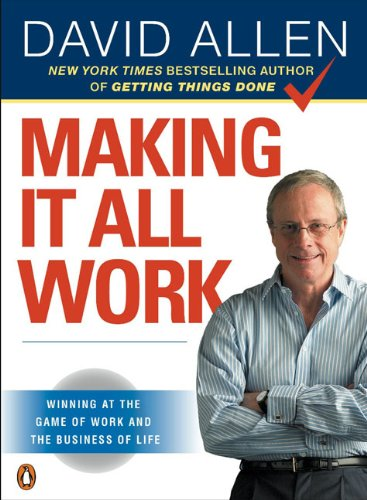 Making It All Work Winning at the Game of Work and the Business of Life  2009 edition cover
