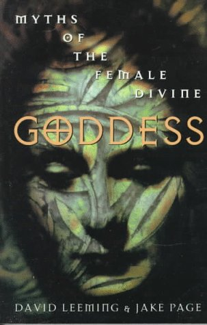 Goddess Myths of the Female Divine  1996 (Reprint) edition cover