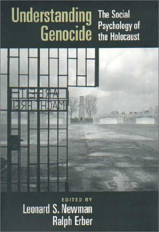 Understanding Genocide The Social Psychology of the Holocaust  2002 9780195133622 Front Cover