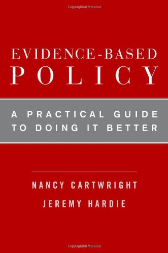 Evidence-Based Policy A Practical Guide to Doing It Better  2012 edition cover