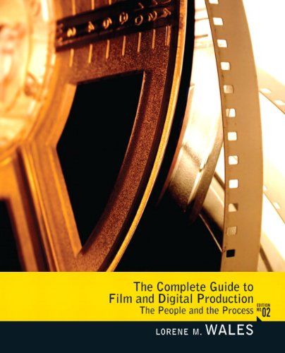 Complete Guide to Film and Digital Production The People and the Process 2nd 2011 (Revised) edition cover