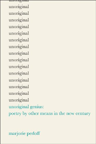 Unoriginal Genius Poetry by Other Means in the New Century  2012 edition cover
