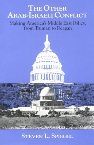 Other Arab-Israeli Conflict Making America's Middle East Policy, from Truman to Reagan N/A edition cover