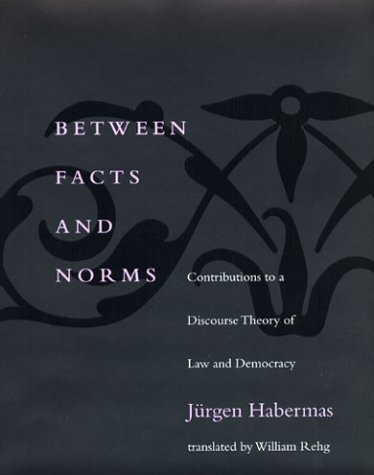 Between Facts and Norms Contributions to a Discourse Theory of Law and Democracy  1998 (Reprint) edition cover