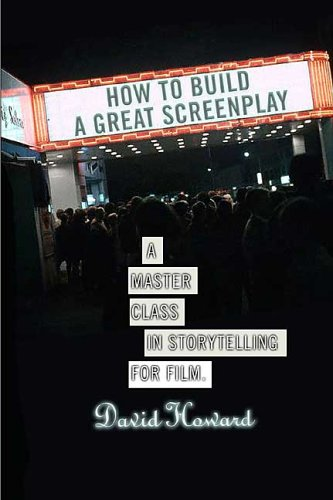 How to Build a Great Screenplay A Master Class in Storytelling for Film  2006 edition cover