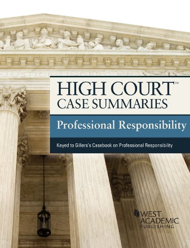 High Court Case Summaries on Professional Responsibility, Keyed to Gillers, 9th  9th 2014 (Revised) 9780314291622 Front Cover