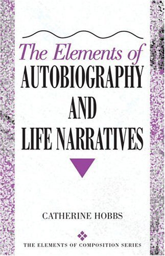 Elements of Autobiography and Life Narratives   2005 edition cover