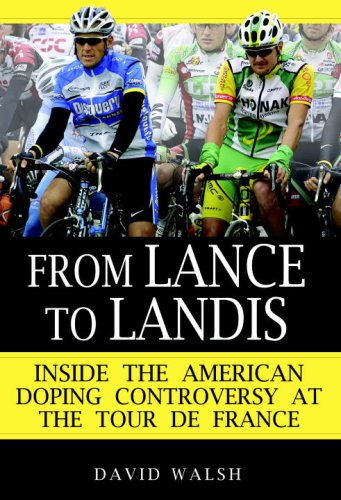 From Lance to Landis Inside the American Doping Controversy at the Tour de France N/A edition cover