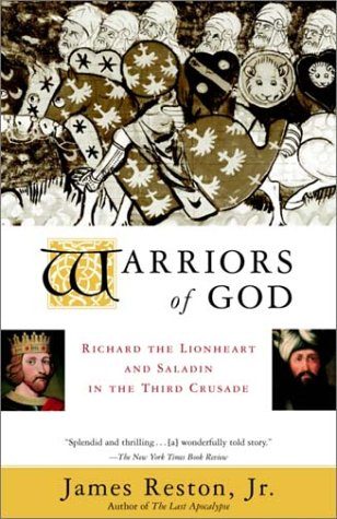 Warriors of God Richard the Lionheart and Saladin in the Third Crusade  2001 (Reprint) edition cover