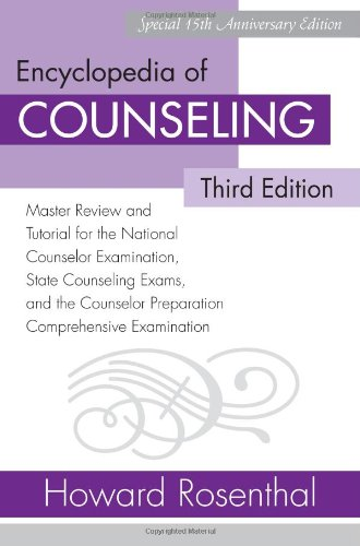 Encyclopedia of Counseling Master Review and Tutorial for the National Counselor Examination, State Counseling Exams, and the Counselor Preparation Comprehensive Examination 3rd 2008 (Revised) 9780415958622 Front Cover