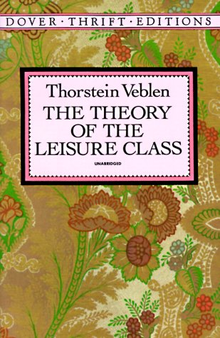 Theory of the Leisure Class   1994 (Reprint) edition cover