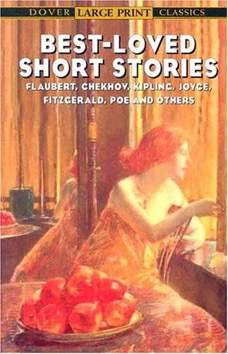 Best-Loved Short Stories Flaubert, Chekhov, Kipling, Joyce, Fitzgerald, Poe and Others  2004 (Large Type) edition cover