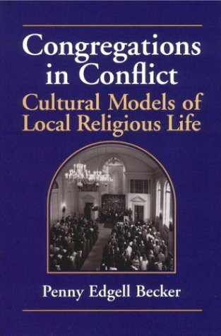 Congregations in Conflict Cultural Models of Local Religious Life  1999 edition cover