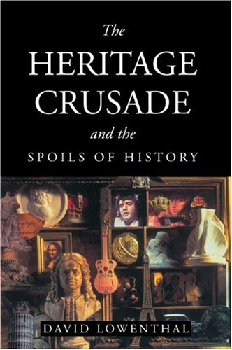 Heritage Crusade and the Spoils of History   1998 9780521635622 Front Cover
