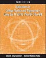 Explorations in College Algebra and Trigonometry Using the TI 83/83 Plus/84 Plus/86  3rd 2005 (Revised) 9780534422622 Front Cover