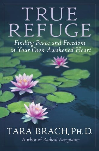 True Refuge Finding Peace and Freedom in Your Own Awakened Heart  2012 edition cover