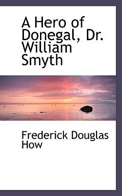 A Hero of Donegal, Dr. William Smyth:   2008 edition cover