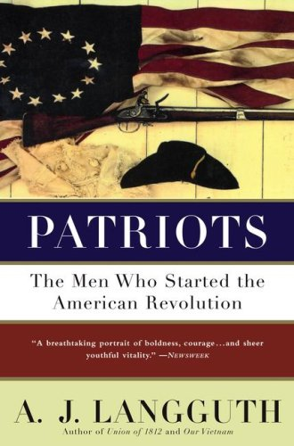 Patriots The Men Who Started the American Revolution  1989 (Reprint) edition cover