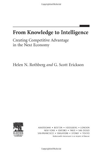 From Knowledge to Intelligence Creating Competitive Advantage in the Next Economy  2005 9780750677622 Front Cover